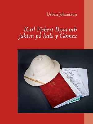 cover image of Karl Fjebert Byxa och jakten på Sala y Gómez