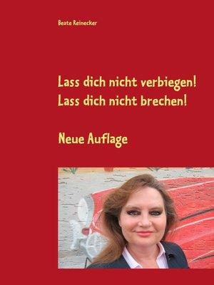 cover image of Lass dich nicht verbiegen! Lass dich nicht brechen!