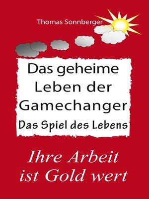 cover image of Das geheime Leben der Gamechanger