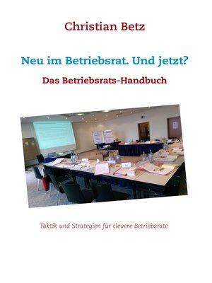 cover image of Neu im Betriebsrat. Und jetzt?