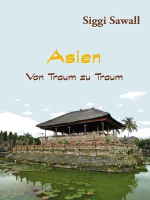 cover image of Asien--Von Traum zu Traum