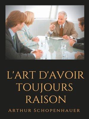 cover image of L'Art d'avoir toujours raison