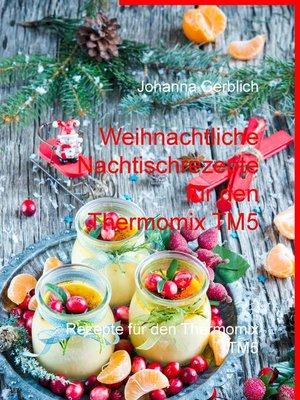cover image of Weihnachtliche Nachtischrezepte für den Thermomix TM5