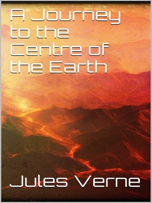 cover image of A Journey to the Centre of the Earth