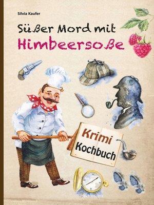 cover image of Süßer Mord mit Himbeersoße