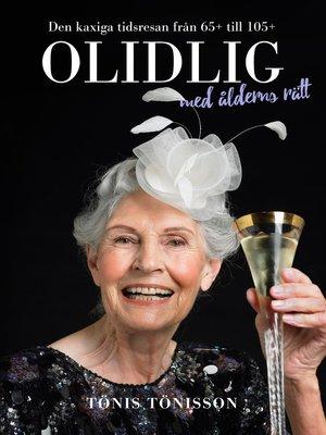 cover image of Olidlig med ålderns rätt
