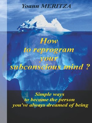 cover image of How to reprogram your subconscious mind ?