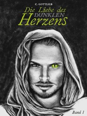 cover image of Die Liebe des dunklen Herzens