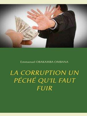 cover image of La corruption un péché qu'il faut fuir