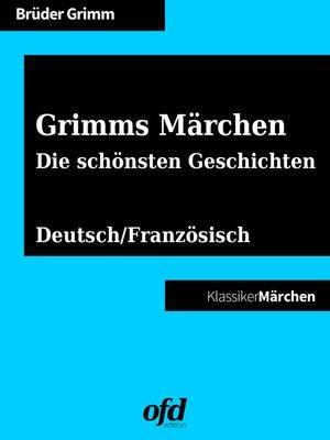 cover image of Grimms Märchen--Die schönsten Geschichten