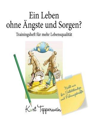 cover image of Ein Leben ohne Ängste und Sorgen?--Trainingsheft für mehr Lebensqualität