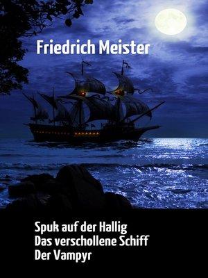 cover image of Spuk auf der Hallig / Das verschollene Schiff / Der Vampyr