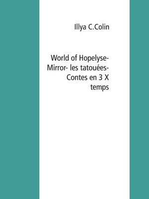 cover image of World of Hopelyse-  Mirror- les tatouées--Contes en 3X -Temps