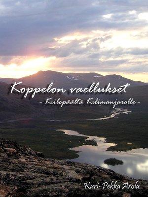 cover image of Koppelon vaellukset