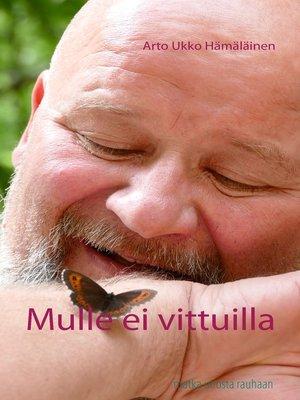 cover image of Mulle ei vittuilla