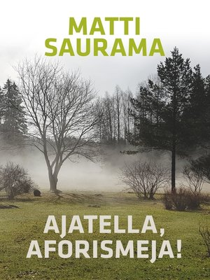 cover image of Ajatella, aforismeja!
