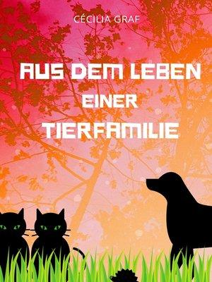 cover image of Aus dem Leben einer Tierfamilie