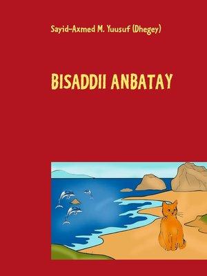 cover image of Bisaddii Anbatay