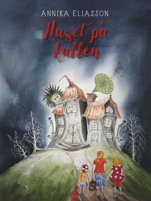 cover image of Huset på kullen