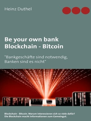 cover image of Be your own bank--Blockchain--Bitcoin