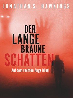 cover image of Der lange braune Schatten
