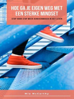 cover image of Hoe Ga Je Eigen Weg Met Een Sterke Mindset