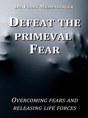 cover image of Defeat the primeval fear