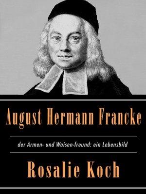 cover image of August Hermann Francke, der Armen- und Waisen-freund--ein Lebensbild