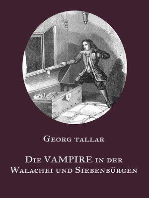 cover image of Die Vampire in der Walachei und Siebenbürgen