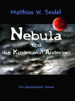 cover image of Nebula und die Kinder von Anderswo