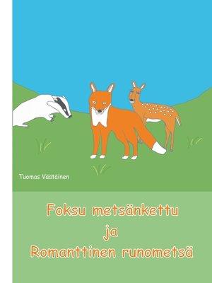 cover image of Foksu metsänkettu ja Romanttinen runometsä