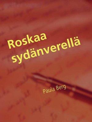 cover image of Roskaa sydänverellä