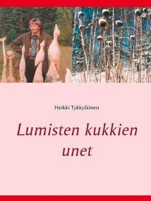 cover image of Lumisten kukkien unet