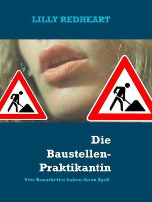 cover image of Die Baustellen-Praktikantin
