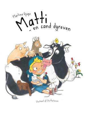 cover image of Matti--en sand dyreven