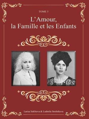 cover image of L'amour, la famille et l'enfant