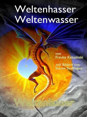 cover image of Weltenhasser Weltenwasser Weltenlasser