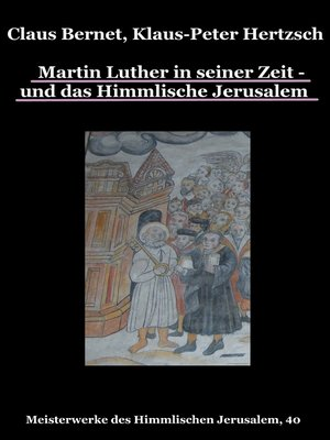 cover image of Martin Luther in seiner Zeit--und das Himmlische Jerusalem