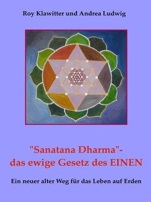 """cover image of """"Sanatana Dharma""""-  das ewige Gesetz des EINEN"""