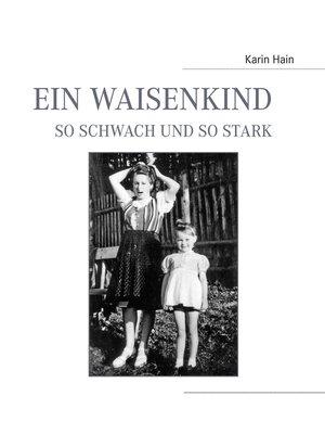 cover image of Ein Waisenkind, so schwach und so stark