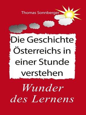 cover image of Die Geschichte Österreichs in einer Stunde verstehen
