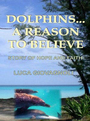 cover image of Dolphins... a Reason to Believe