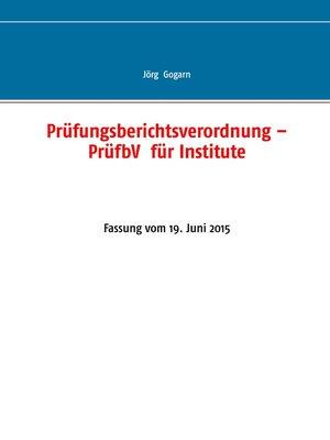 cover image of Prüfungsberichtsverordnung – PrüfbV  für Institute