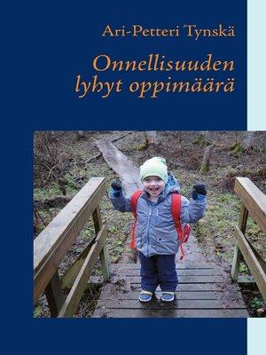 cover image of Onnellisuuden lyhyt oppimäärä