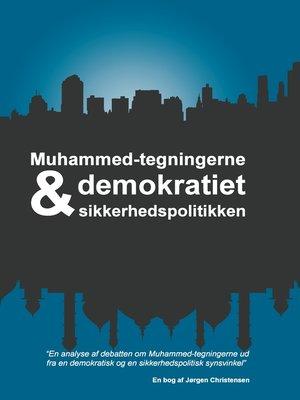 cover image of Muhammed-tegningerne, demokratiet og sikkerhedspolitikken