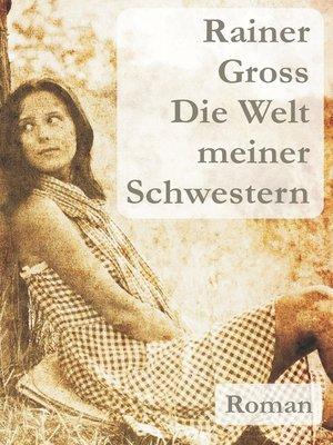 cover image of Die Welt meiner Schwestern