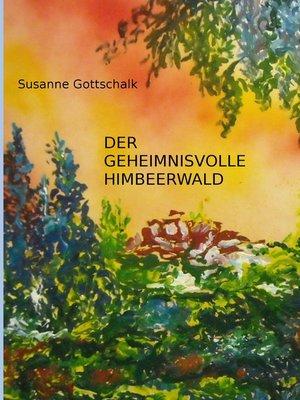 cover image of Der geheimnisvolle Himbeerwald