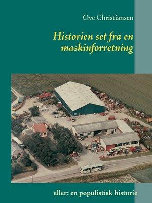 cover image of Historien set fra en maskinforretning