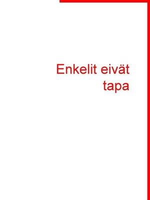 cover image of Enkelit eivät tapa