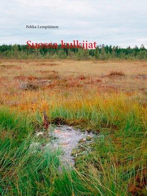 cover image of Suossa kulkijat